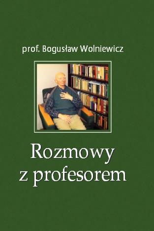 """""""Rozmowy z profesorem""""- Bogusław Wolniewicz"""