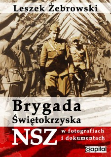 Brygada Świętokrzyska NSZ – spotkanie z Leszkiem Żebrowskim