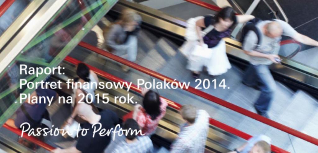 Portret finansowy Polaków 2014. Plany na rok 2015