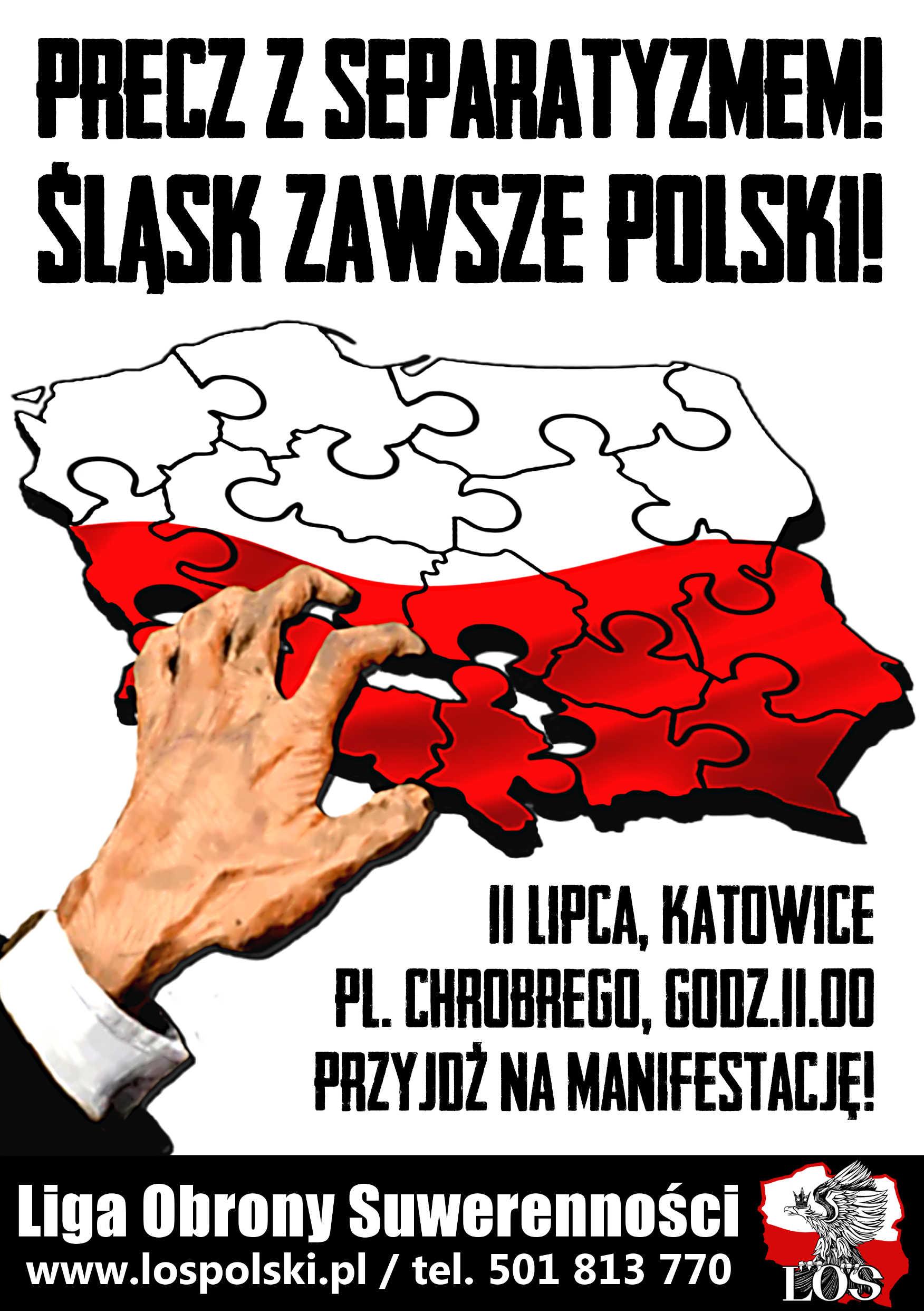 Precz z separatyzmem ! Śląsk zawsze polski !