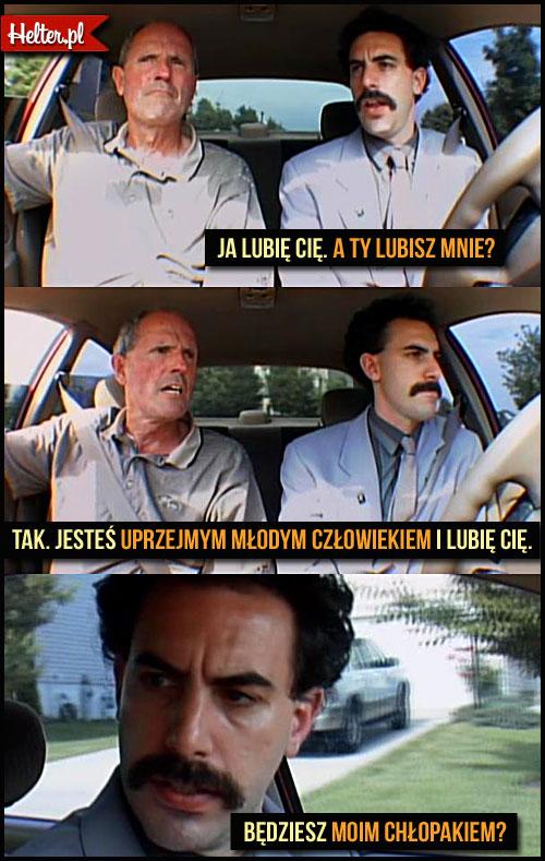 1645_Borat-lubisz-mnie-bedziesz-moim-chlopakiem-smieszny-cytat-z-filmu-HELTER-Graficzne-Cytaty-Filmowe 1