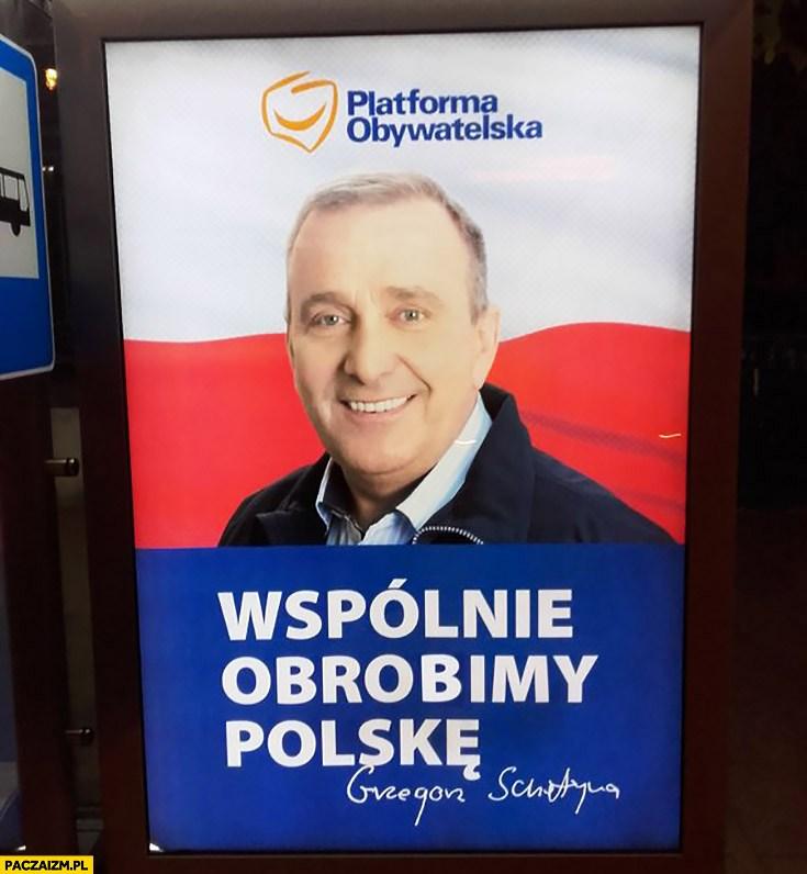 wspolnie-obrobimy-polske-grzegorz-schetyna-po