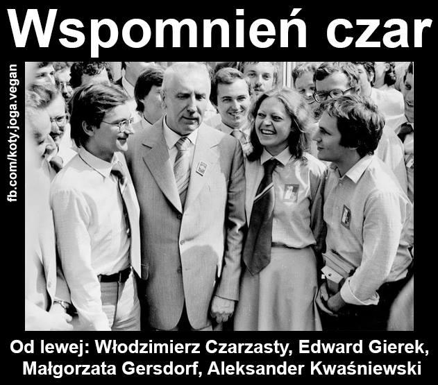 Gierek, Gersdorf, Kwaśniewski, Czarzasty