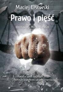 Prawo i Pięść – Historie walki zwykłych ludzi z polskim wymiarem sprawiedliwości.