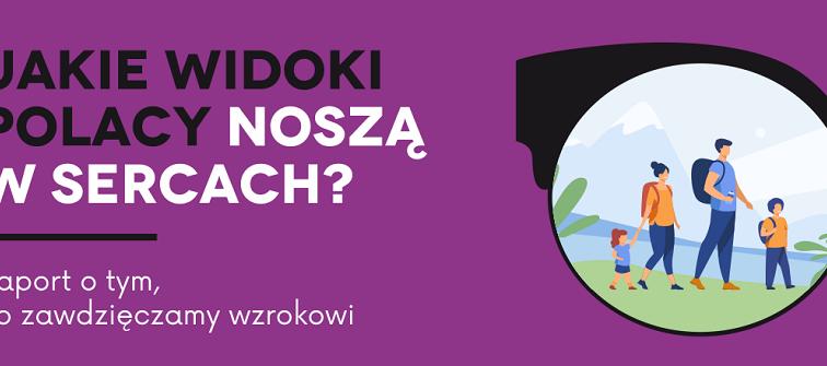 Bez jakich widoków nie mogliby żyć Polacy? Nowy raport o wzroku